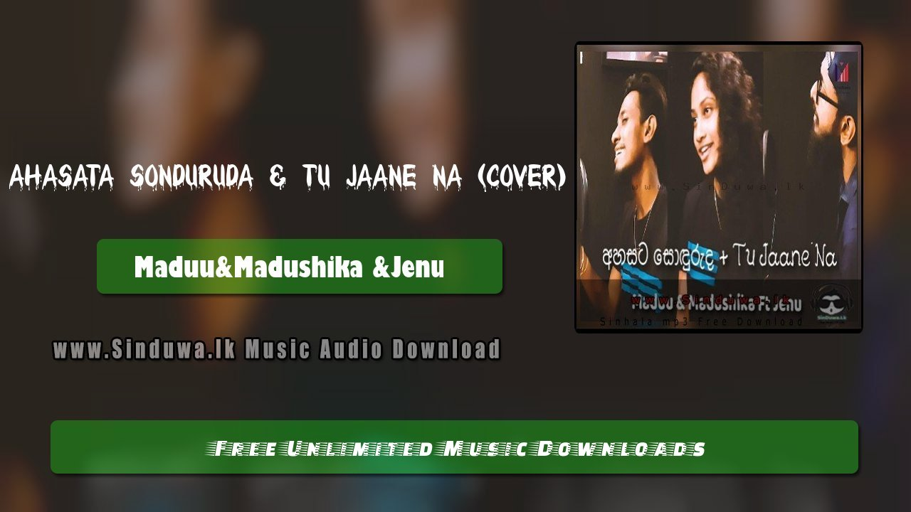 Ahasata Sonduruda & Tu Jaane Na (Cover)