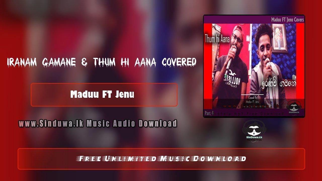 Iranam gamane & Thum Hi Aana Covered