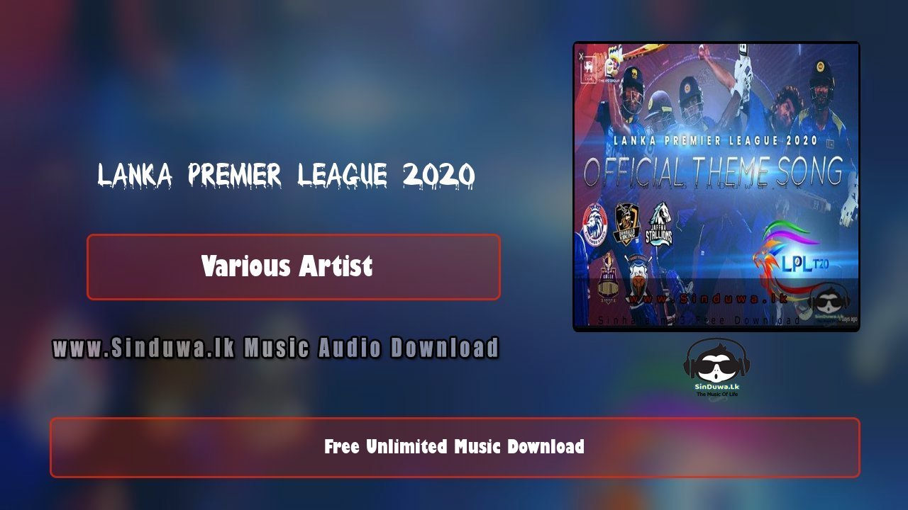 Lanka Premier League 2020 Official Theme Song