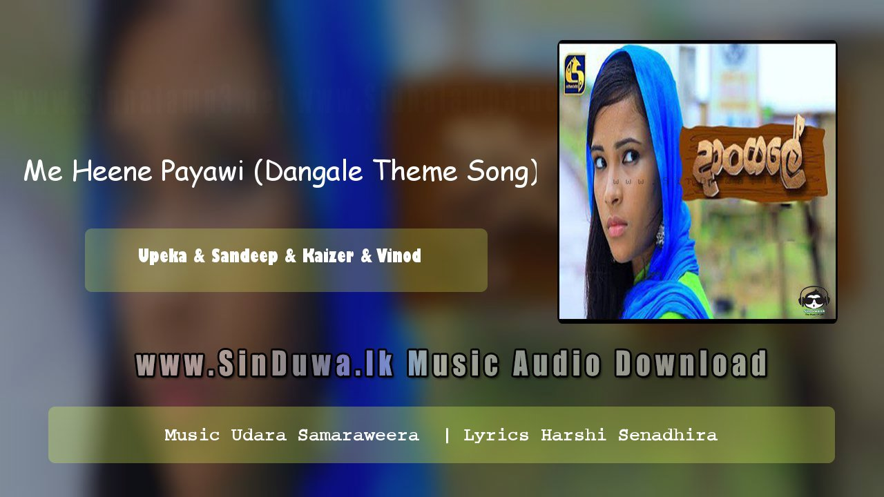 Me Heene Payawi (Dangale Theme Song)