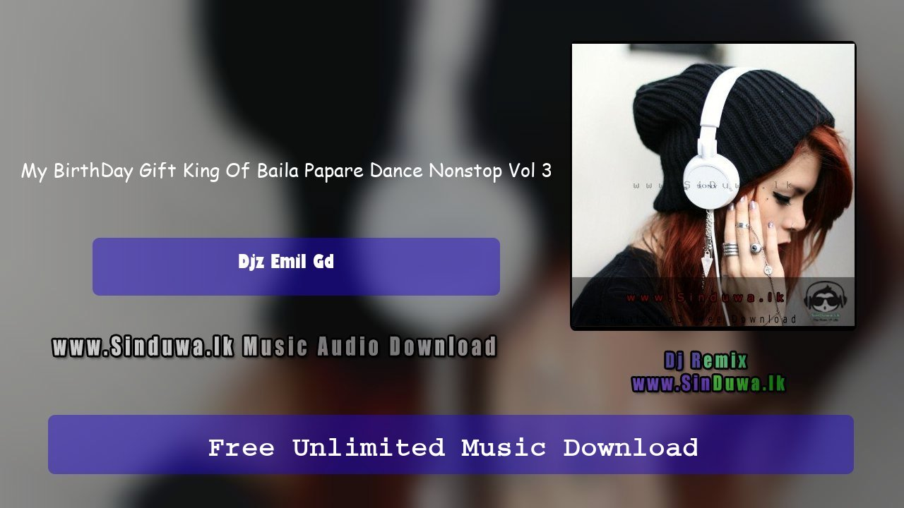 My BirthDay Gift King Of Baila Papare Dance Nonstop Vol 3