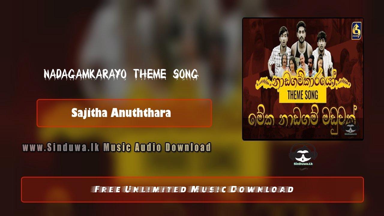 Nadagamkarayo Theme Song