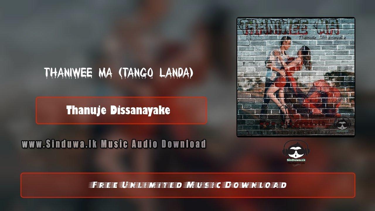 Thaniwee Ma (Tango Landa)