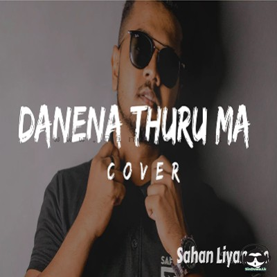 Danena Thuru Maa (Cover) - Sahan Liyanage
