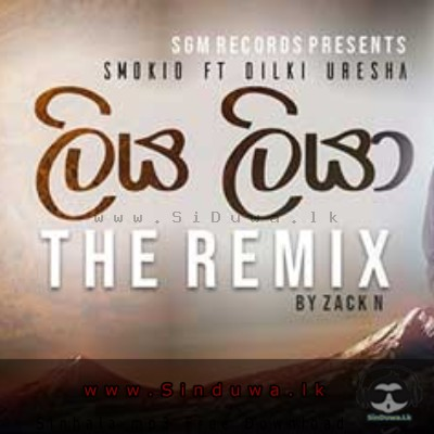Liya Liya The Remix - Smokio ft Dilki Uresha Official Remix - Zack N